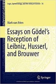 Essays on Gödel's Reception of Leibniz, Husserl, and Brouwer Book Cover