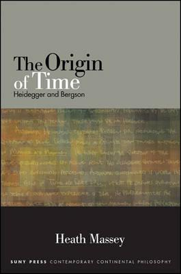The Origin of Time. Heidegger and Bergson Book Cover