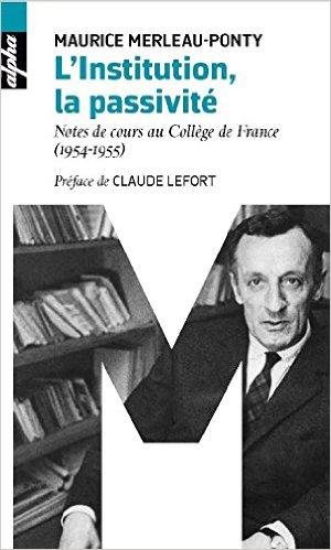 L'institution, la passivité. Notes de cours au Collège de France (1954-1955) Book Cover