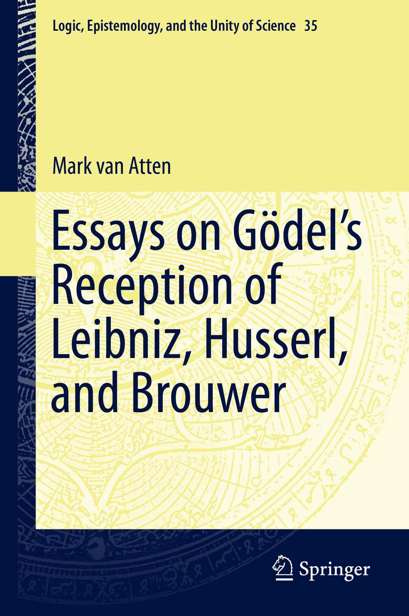 Essays on Gödel's Reception of Leibniz, Husserl and Brouwer Book Cover