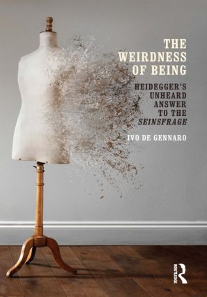 The Weirdness of Being: Heidegger's Unheard Answer to the Seinsfrage Book Cover