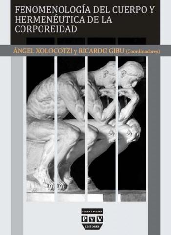Fenomenología del cuerpo y hermenéutica de la corporeidad Book Cover