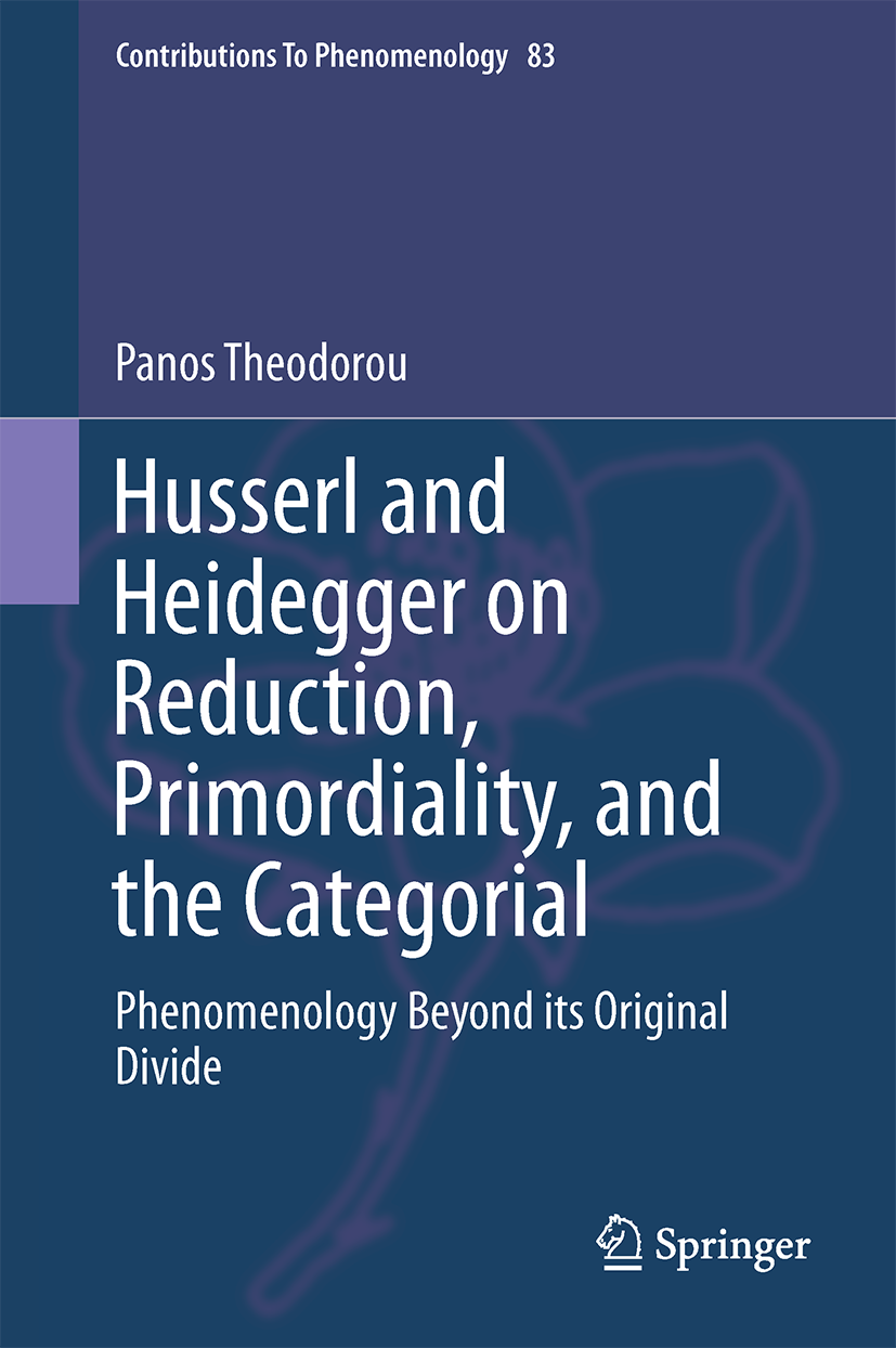 Husserl and Heidegger on Reduction, Primordiality, and the Categorial: Phenomenology Beyond its Original Divide Book Cover