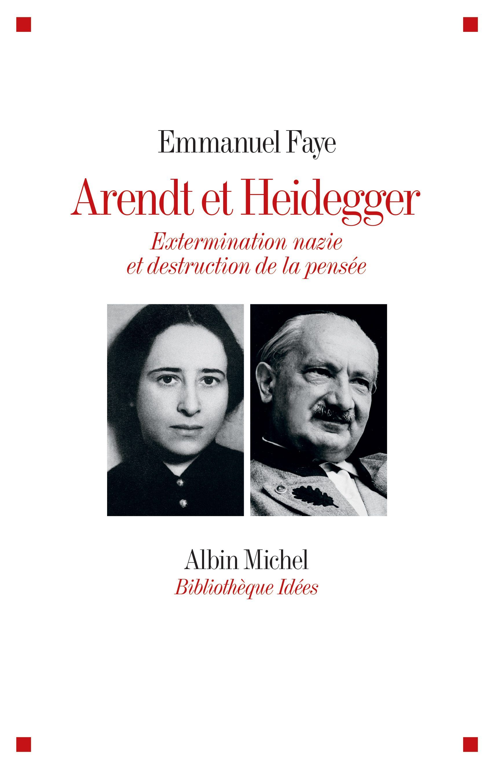Arendt et Heidegger. Extermination nazie et destruction de la pensée Book Cover