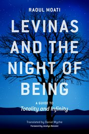 Levinas and the Night of Being: A Guide to Totality and Infinity Couverture du livre