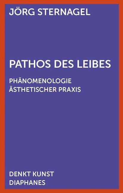 Pathos des Leibes. Phänomenologie ästhetischer Praxis Book Cover