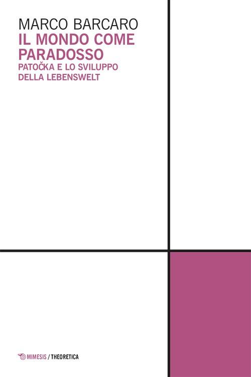 Il mondo come paradosso. Patočka e lo sviluppo della Lebenswelt Book Cover
