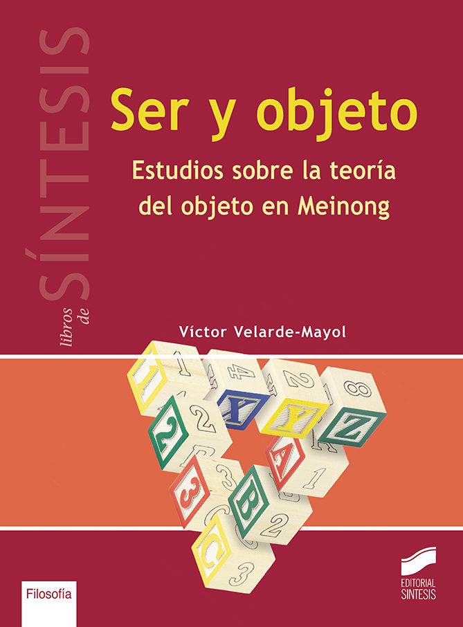 Ser y objeto: Estudios sobre la teoría del objeto en Meinong Book Cover