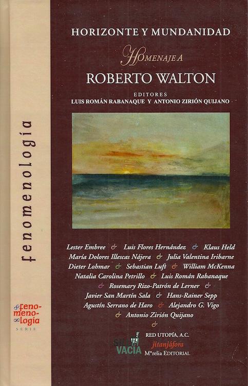 Horizonte y mundanidad. Homenaje a Roberto Walton Book Cover
