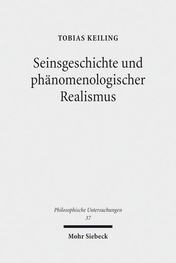 Seinsgeschichte und phänomenologischer Realismus. Eine Interpretation und Kritik der Spätphilosophie Heideggers Book Cover