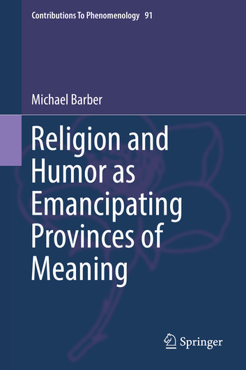 Religion and Humor as Emancipating Provinces of Meaning Book Cover