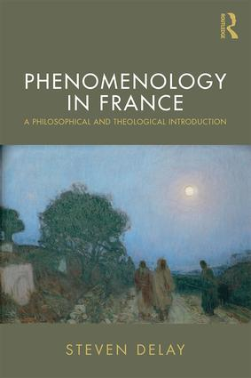 Phenomenology in France: A Philosophical and Theological Introduction Book Cover