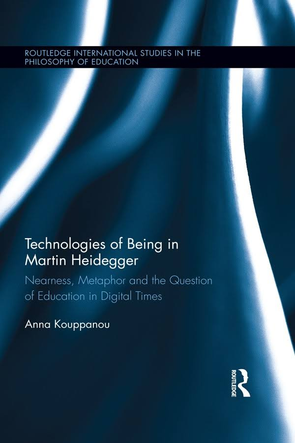 Technologies of Being in Martin Heidegger: Nearness, Metaphor and the Question of Education in Digital Times Couverture du livre