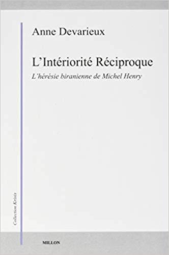 L'Intériorité Réciproque: L'hérésie biranienne de Michel Henry Book Cover